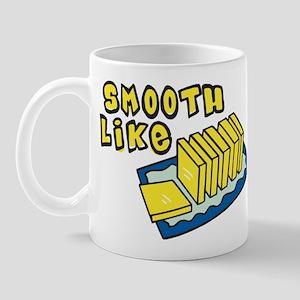 Smooth Like Butter Mug