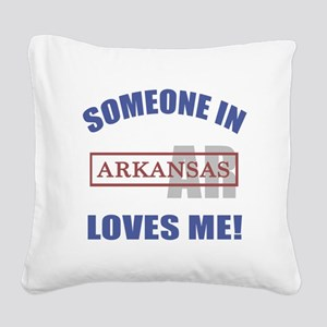 Someone In Arkansas Loves Me Square Canvas Pillow