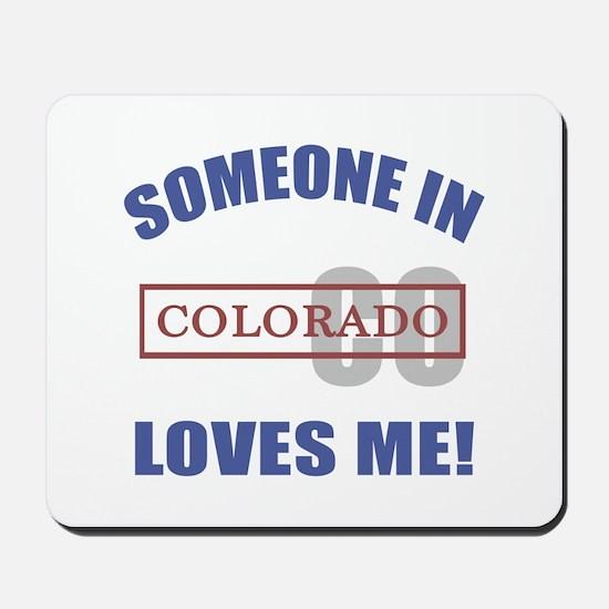 Someone In Colorado Loves Me Mousepad