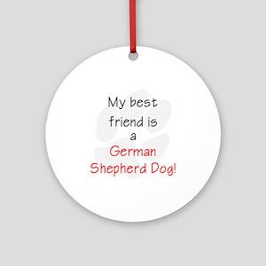My best friend is a German Shepherd Dog Ornament (