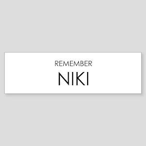 Remember Niki Bumper Sticker