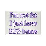 I'm not fat I just have big bones Rectangle Magne