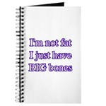 I'm not fat I just have big bones Journal