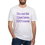 I'm not fat I just have big bones Fitted T-Shirt