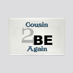 Cousin 2 be again Rectangle Magnet