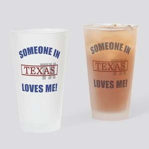 Someone In Texas Loves Me Drinking Glass