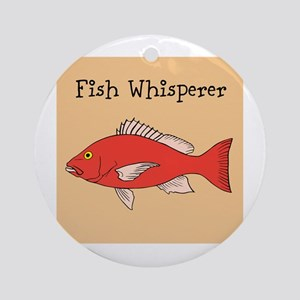 FISH WHISPERER Ornament (Round)