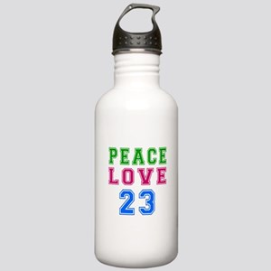 Peace Love 23 birthday designs Stainless Water Bot