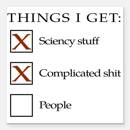 Things I get - people are not one of them Square C
