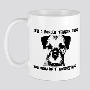 It's a Border Terrier Thing Mug