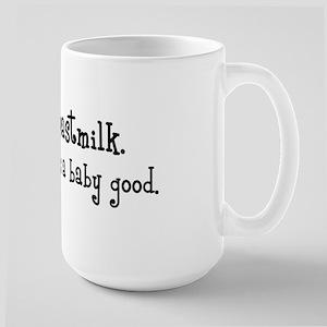 Breastmilk Baby Good Large Mug