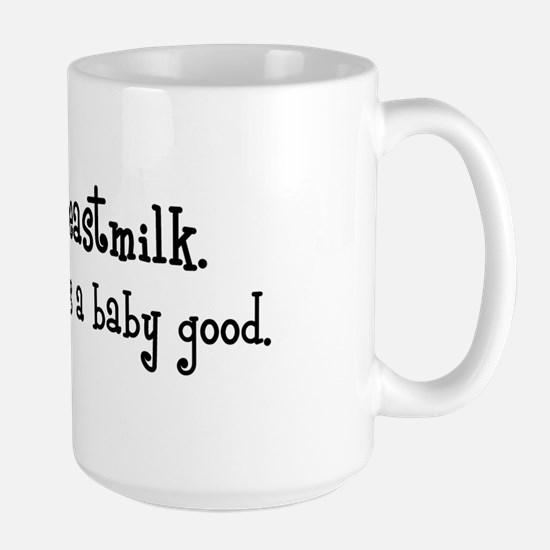 Breastmilk Baby Good Large Mug