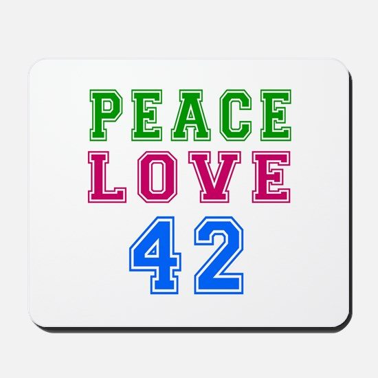 Peace Love 38 birthday designs Mousepad