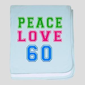 Peace Love 60 birthday designs baby blanket