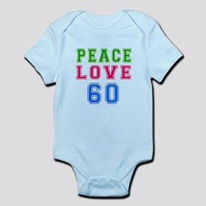 Peace Love 60 birthday designs Infant Bodysuit