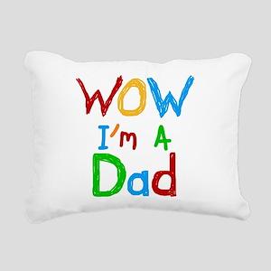 WOW I'm a Dad Rectangular Canvas Pillow