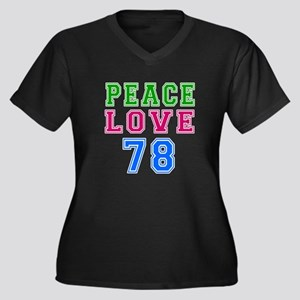 Peace Love 78 birthday designs Women's Plus Size V