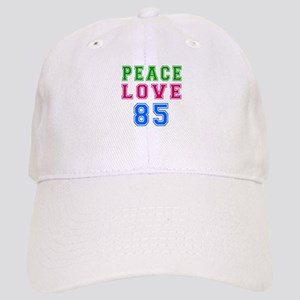 Peace Love 85 birthday designs Cap