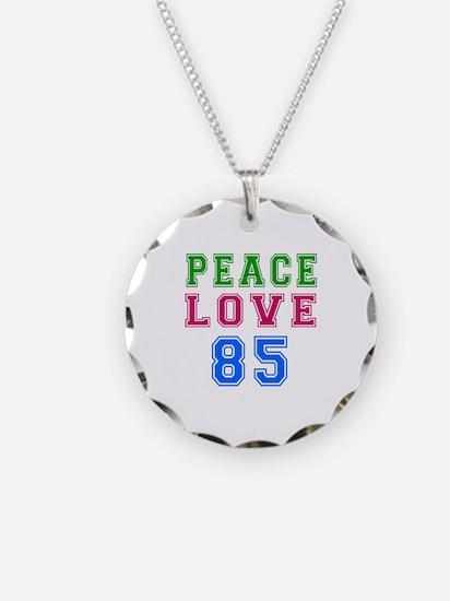 Peace Love 85 birthday designs Necklace