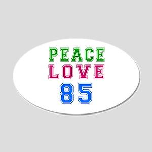 Peace Love 85 birthday designs 20x12 Oval Wall Dec