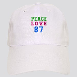 Peace Love 87 birthday designs Cap