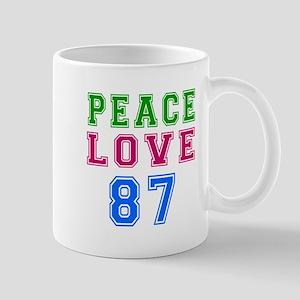 Peace Love 87 birthday designs Mug