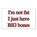 I'm not fat I just have big bones Sticker (Rectan