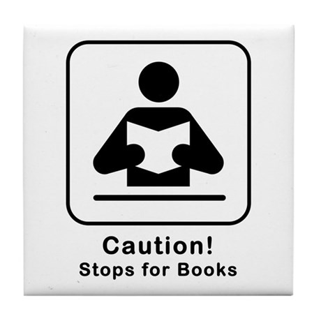 Caution Stops for Books Tile Coaster