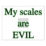 My scales are evil Small Poster