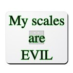 My scales are evil Mousepad