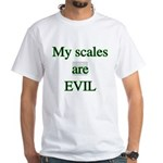 My scales are evil White T-Shirt