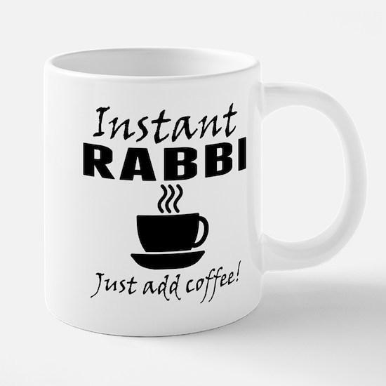 Instant Rabbi Just Add Coffee Mugs