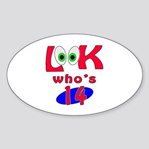 Look who's 14 ? Sticker (Oval)