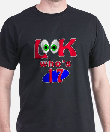 Look who's 17 ? T-Shirt