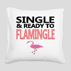 Single Ready to Flamingle Square Canvas Pillow