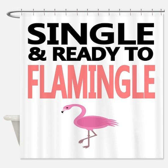 Single Ready to Flamingle Shower Curtain