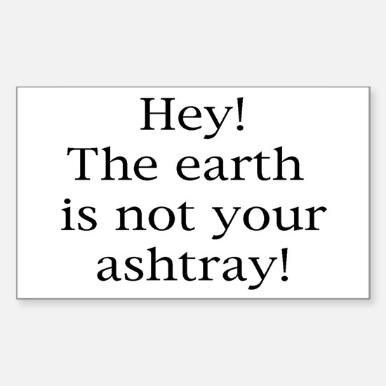 Use Your Ashtray Sticker (Rectangle)