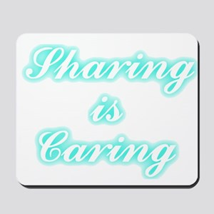 Sharing is Caring Mousepad