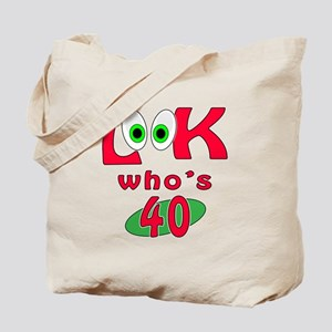 Look who's 40 ? Tote Bag