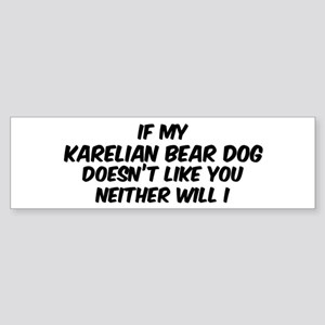 If my Karelian Bear Dog Bumper Sticker