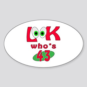 Look who's 43 ? Sticker (Oval)