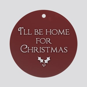 I'll be home for Christmas Ornament (Round)