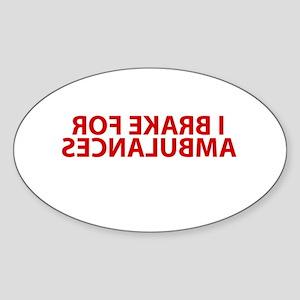 I brake for AMBULANCES Oval Sticker