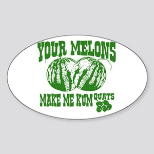 Your Melons Oval Sticker