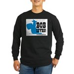 bob lives Long Sleeve Dark T-Shirt