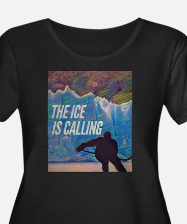 The Ice is Calling Hockey Plus Size T-Shirt