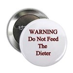 Warning do not feed the dieter Button
