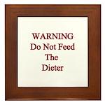 Warning do not feed the dieter Framed Tile