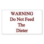 Warning do not feed the dieter Sticker (Rectangul
