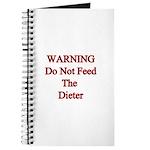 Warning do not feed the dieter Journal